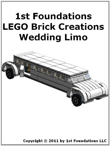 1st Foundations LEGO Brick Creations -Instructions for a Wedding Limousine (English Edition)