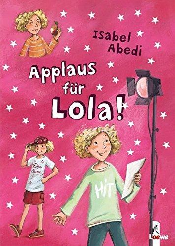 Hier kommt Lola!, Band 4: Applaus für Lola!