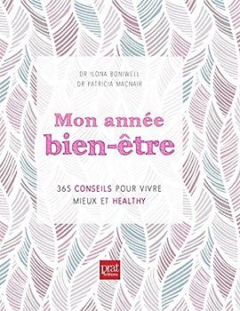 Paperback Mon annee bien etre 365 conseils pour vivre mieux et healthy (ETRE BIEN AU NATUREL) (French Edition) [French] Book