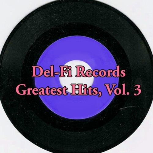 Del-Fi Records Greatest Hits, Vol. 3