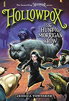 Hollowpox: The Hunt for Morrigan Crow (Nevermoor Book 3) by [Jessica Townsend]