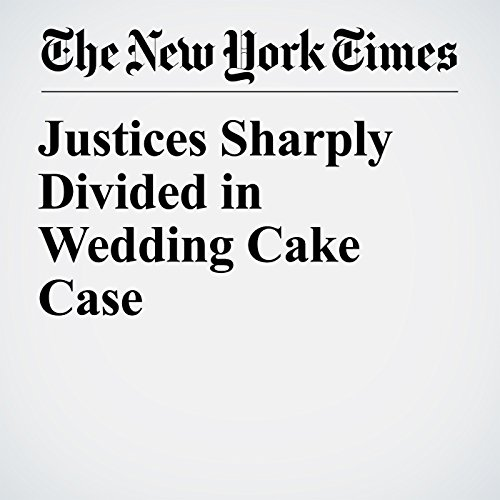 Justices Sharply Divided in Wedding Cake Case copertina