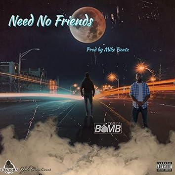 Need No Friends