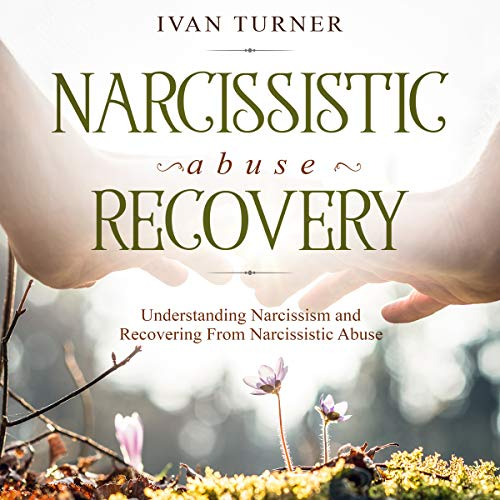 Narcissistic Abuse Recovery: Understanding Narcissism and Recovering from Narcissistic Abuse audiobook cover art