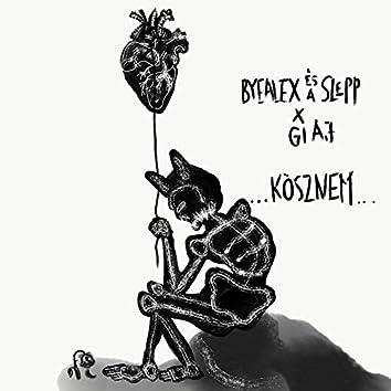 Kösznem (feat. Giajjenno)