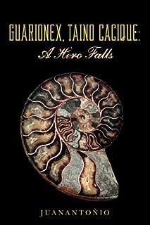 Guarionex, Taino Cacique: A Hero Falls