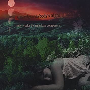 At the Edge of the Body's Night