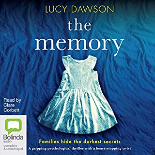 The Memory                   By:                                                                                                                                 Lucy Dawson                               Narrated by:                                                                                                                                 Clare Corbett                      Length: 10 hrs and 16 mins     216 ratings     Overall 4.3