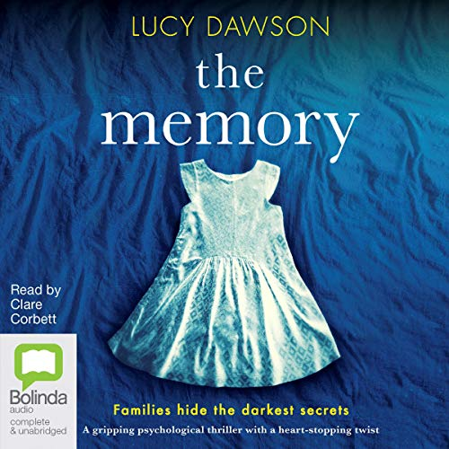The Memory                   By:                                                                                                                                 Lucy Dawson                               Narrated by:                                                                                                                                 Clare Corbett                      Length: 10 hrs and 16 mins     194 ratings     Overall 4.3