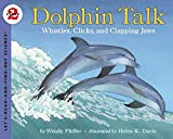 Dolphin Talk: Whistles, Clicks, and Clapping Jaws (Let's-Read-and-Find-Out Science 2)