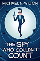 The Spy Who Couldn't Count: Large Print Edition