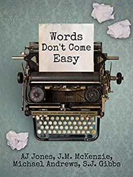 Words Don't Come Easy by [JAMS Publishing, AJ Jones, J.M. McKenzie, S.J. Gibbs, Michael Andrews]