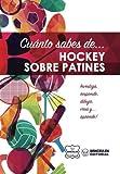 Cuánto sabes de... Hockey sobre Patines