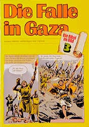 Die Falle in Gaza: Israels Helden verteidigen ihre Heimat (Die Bibel im Bild / Biblische Geschichten im Abenteuercomic-Stil)