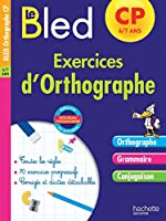 Cahier Bled - Exercices D'Orthographe CP de Michel Dezobry