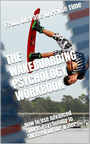 The Wakeboarding Psychology Work...