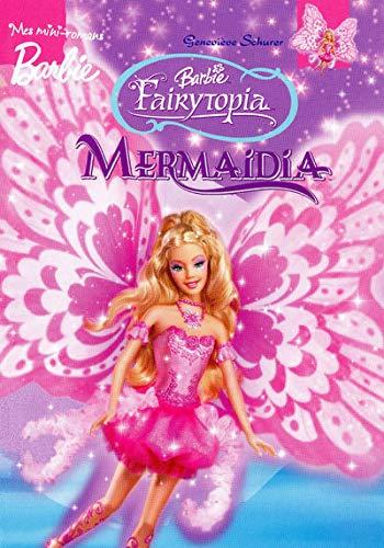 Barbie Fairytopia : Mermaidia (Mes mini-romans Barbie)