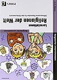 Lernstationen Religionen der Welt: Differenzierte Materialien für den Ethikunterricht (2. bis 4. Klasse) (Bergedorfer Lernstationen - GS)