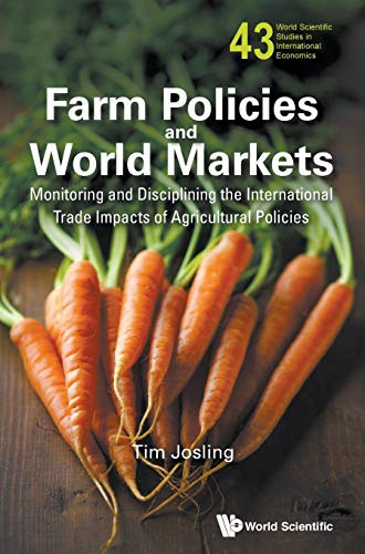 Farm Policies and World Markets: Monitoring and Disciplining the International Trade Impacts of Agricultural Policies (W