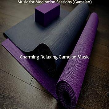 Music for Meditation Sessions (Gamalan)