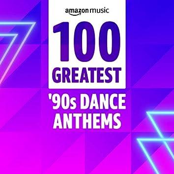 100 Greatest 90s Dance Anthems