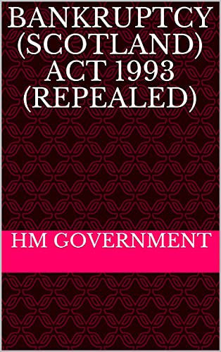 Bankruptcy (Scotland) Act 1993 (repealed) (English Edition)