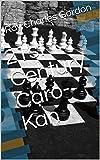 21st Century Caro-kan (21st Century Chess Openings Book 3)-Gordon, Ray Charles