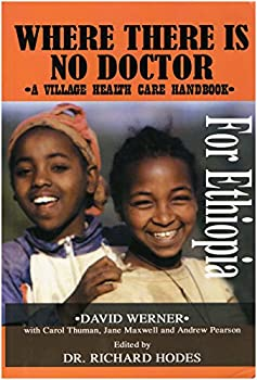 Where There Is No Doctor: A Village Health Care Handbook For Ethiopia 1931253048 Book Cover