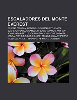 Escaladores del Monte Everest: Edurne Pasaban, George Leigh Mallory, Anatoli Bukréyev, Carlos Carsolio, Jon Krakauer, Andr...