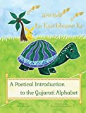 Ka Kaachbaano Ka: A Poetical Introduction to the Gujarati Alphabet for Kids: A Beginner Language Book for Gujarati Kids (Gujarati Edition)