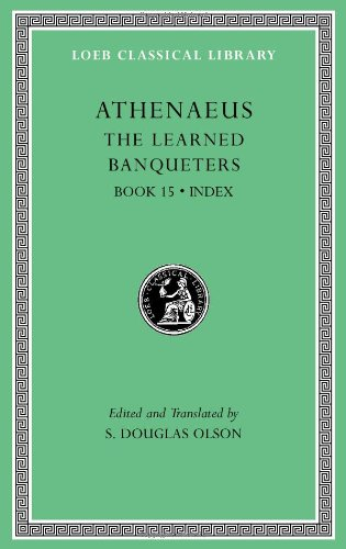 The Learned Banqueters: Book 15. General Indexes (Loeb Classical Library, Band 519)