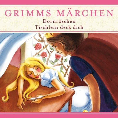 Dornröschen / Tischlein deck dich (Grimms Märchen) Titelbild