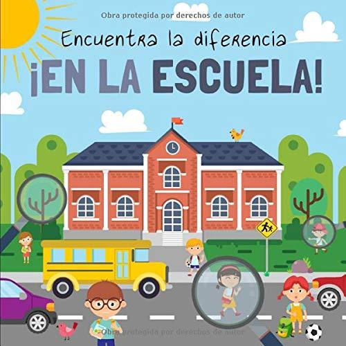 Encuentra la diferencia - ¡En La Escuela!: Divertido libro de rompecabezas para niños de 3 a 6 años