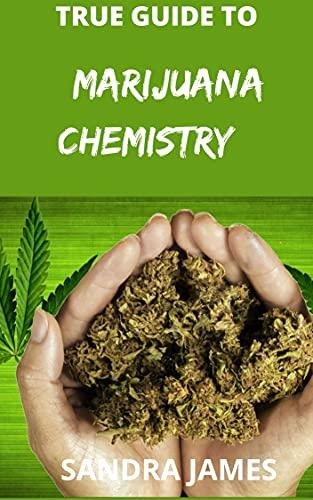 TRUE GUIDE TO MAURIJUANA CHEMISTRY (English Edition)