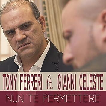 Nun te permettere (feat. Gianni Celeste)
