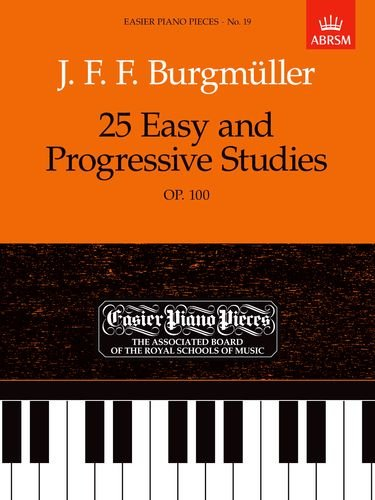 Burgmuller, J: 25 Easy and Progressive Studies, Op.100 (Easier Piano Pieces (ABRSM))