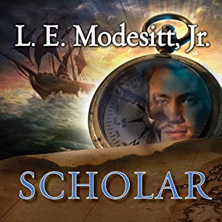 Scholar     The Fourth Book of the Imager Portfolio              By:                                                                                                                                 L. E. Modesitt Jr.                               Narrated by:                                                                                                                                 William Dufris                      Length: 19 hrs and 35 mins     538 ratings     Overall 4.4