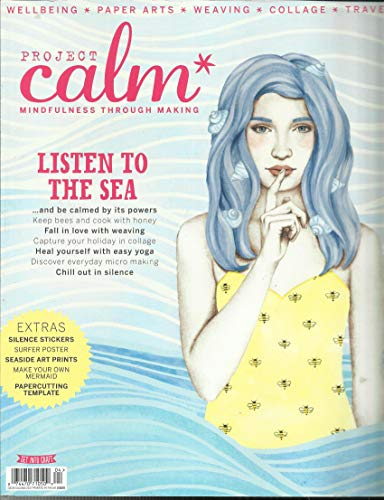 PROJECT CALM, MINDFULNESS THROUGH MAKING, LISTEN TO THE SEA ISSUE, 2017# 4 PRINTED IN UK (SINGLE ISSUE MAGAZINE)