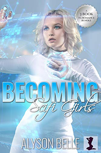 Becoming Scifi Girls: A 3-Book Gender Swap TG Romance Bundle