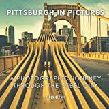 Pittsburgh In Pictures: A Photographic Journey Through The Steel City