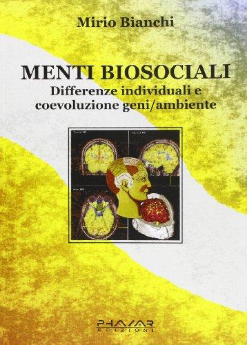 Menti biosociali. Differenze individuali e coevoluzione geni/ambiente
