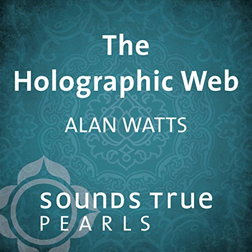 The Holographic Web     Uncovering Our Hidden Connections to the Universe              By:                                                                                                                                 Alan Watts                               Narrated by:                                                                                                                                 Alan Watts                      Length: 26 mins     167 ratings     Overall 4.5