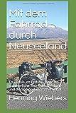 Mit dem Fahrrad durch Neuseeland: En Pédale, en Pédale - Eine sommerliche Tour über die Nord- und die Südinsel im Winter 2019