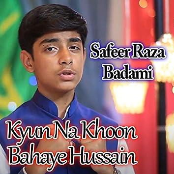 Kyun Na Khoon Bahaye Hussain