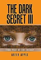 The Dark Secret 3: Final Part of the Trilogy