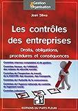 Les contrôles en entreprises - Droits, obligations, procédures et conséquences.