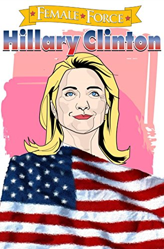 Female Force: Hillary Clinton: the Graphic novel (English Edition)