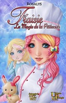 [Rosalys]のFraisie, la magie de la patisserie (French Edition)