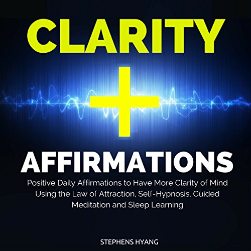 Clarity Affirmations audiobook cover art