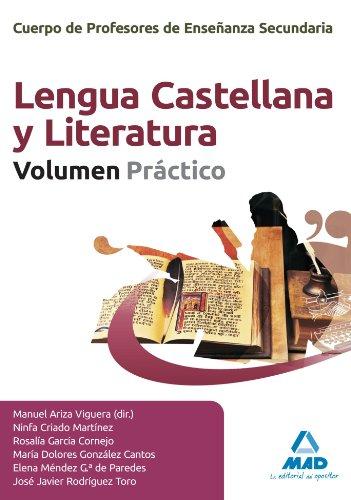 Cuerpo de Profesores de Enseñanza Secundaria, lengua castellana y literatura. Volumen práctico (Profesores Eso - Fp 2012)